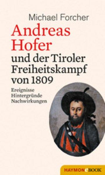 eBook Andreas Hofer und der Tiroler Freiheitskampf von 1809 Cover