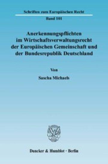 eBook Anerkennungspflichten im Wirtschaftsverwaltungsrecht der Europäischen Gemeinschaft und der Bundesrepublik Deutschland. Cover