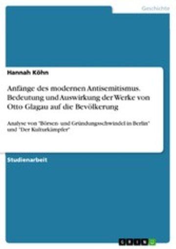 eBook Anfänge des modernen Antisemitismus. Bedeutung und Auswirkung der Werke von Otto Glagau auf die Bevölkerung Cover