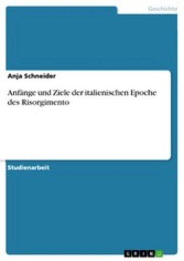eBook Anfänge und Ziele der italienischen Epoche des Risorgimento Cover