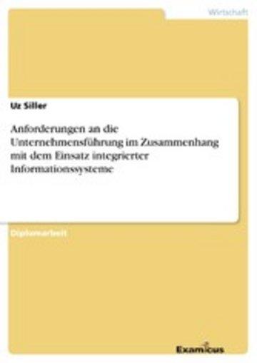 eBook Anforderungen an die Unternehmensführung im Zusammenhang mit dem Einsatz integrierter Informationssysteme Cover
