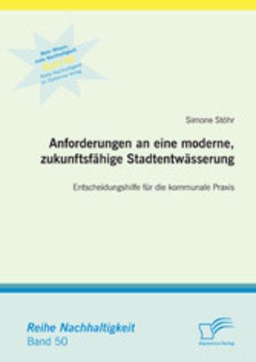 eBook Anforderungen an eine moderne, zukunftsfähige Stadtentwässerung: Entscheidungshilfe für die kommunale Praxis Cover