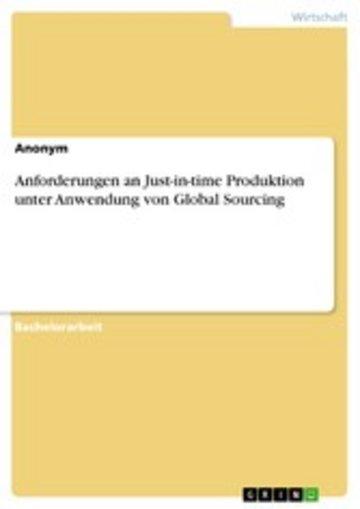 eBook Anforderungen an Just-in-time Produktion unter Anwendung von Global Sourcing Cover