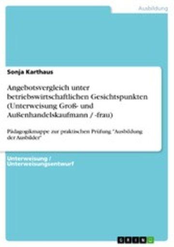 eBook Angebotsvergleich unter betriebswirtschaftlichen Gesichtspunkten (Unterweisung Groß- und Außenhandelskaufmann / -frau) Cover