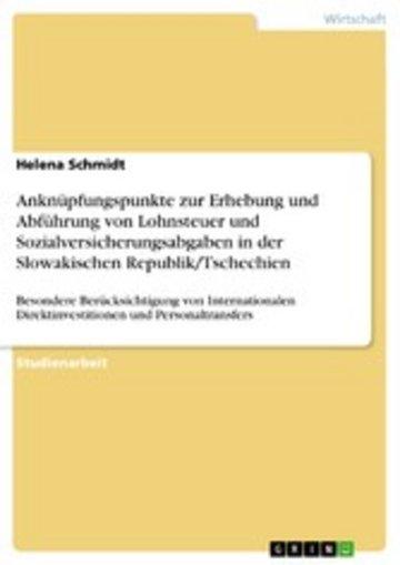 eBook Anknüpfungspunkte zur Erhebung und Abführung von Lohnsteuer und Sozialversicherungsabgaben in der Slowakischen Republik/Tschechien Cover