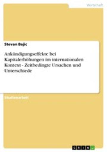 eBook Ankündigungseffekte bei Kapitalerhöhungen im internationalen Kontext - Zeitbedingte Ursachen und Unterschiede Cover