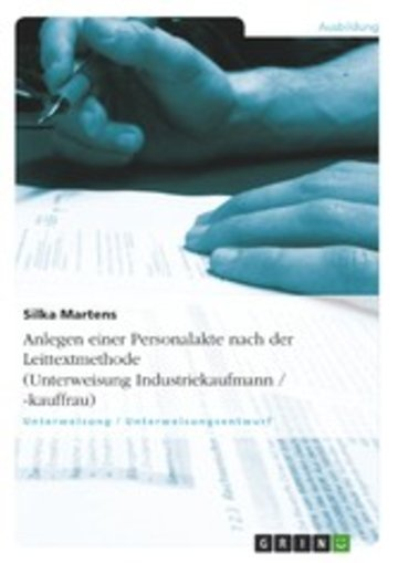 eBook Anlegen einer Personalakte nach der Leittextmethode (Unterweisung Industriekaufmann / -kauffrau) Cover