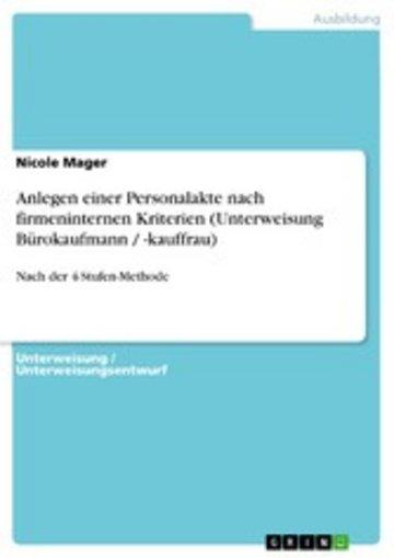 eBook Anlegen einer Personalakte nach firmeninternen Kriterien (Unterweisung Bürokaufmann / -kauffrau) Cover