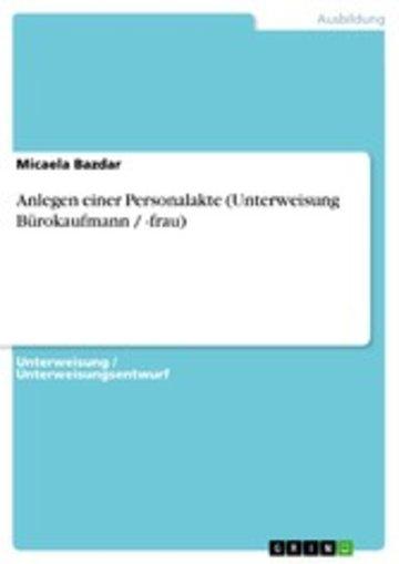 eBook Anlegen einer Personalakte (Unterweisung Bürokaufmann / -frau) Cover