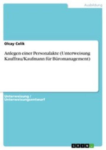 eBook Anlegen einer Personalakte (Unterweisung Kauffrau/Kaufmann für Büromanagement) Cover