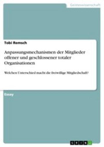 eBook Anpassungsmechanismen der Mitglieder offener und geschlossener totaler Organisationen Cover