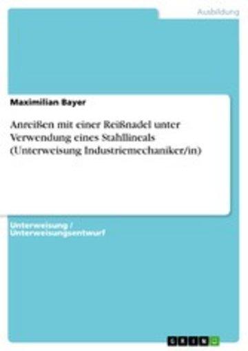 eBook Anreißen mit einer Reißnadel unter Verwendung eines Stahllineals (Unterweisung Industriemechaniker/in) Cover