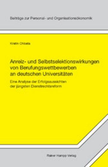 eBook Anreiz- und Selbstselektionswirkungen von Berufungswettbewerben an deutschen Universitäten Cover