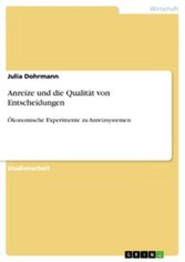 eBook Anreize und die Qualität von Entscheidungen Cover