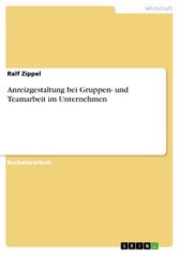 eBook Anreizgestaltung bei Gruppen- und Teamarbeit im Unternehmen Cover