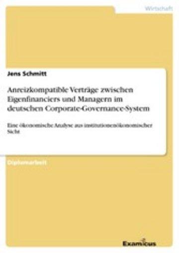eBook Anreizkompatible Verträge zwischen Eigenfinanciers und Managern im deutschen Corporate-Governance-System Cover