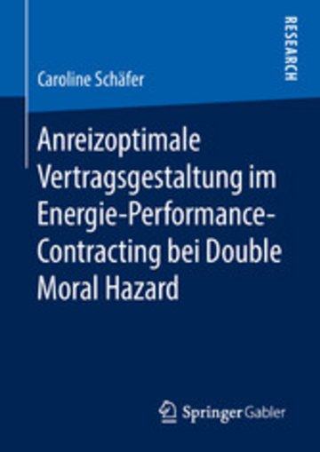 eBook Anreizoptimale Vertragsgestaltung im Energie-Performance-Contracting bei Double Moral Hazard Cover