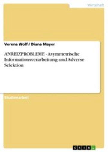 eBook ANREIZPROBLEME - Asymmetrische Informationsverarbeitung und Adverse Selektion Cover