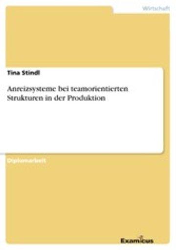 eBook Anreizsysteme bei teamorientierten Strukturen in der Produktion Cover