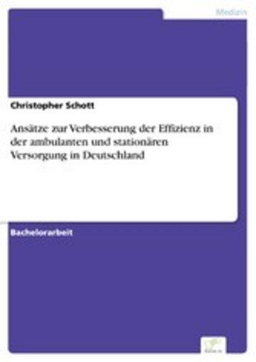 eBook Ansätze zur Verbesserung der Effizienz in der ambulanten und stationären Versorgung in Deutschland Cover
