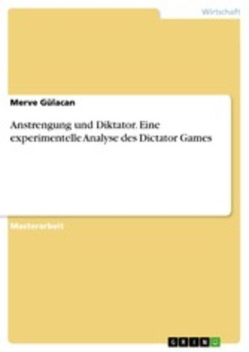 eBook Anstrengung und Diktator. Eine experimentelle Analyse des Dictator Games Cover