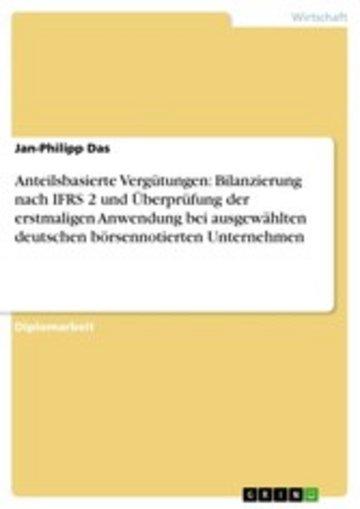 eBook Anteilsbasierte Vergütungen: Bilanzierung nach IFRS 2 und Überprüfung der erstmaligen Anwendung bei ausgewählten deutschen börsennotierten Unternehmen Cover