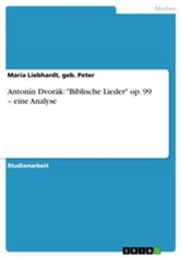eBook Antonín Dvorák: 'Biblische Lieder' op. 99 - eine Analyse Cover