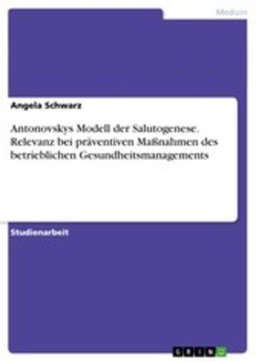 eBook Antonovskys Modell der Salutogenese. Relevanz bei präventiven Maßnahmen des betrieblichen Gesundheitsmanagements Cover