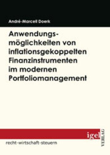 eBook Anwendungsmöglichkeiten von inflationsgekoppelten Finanzinstrumenten im modernen Portfoliomanagement Cover