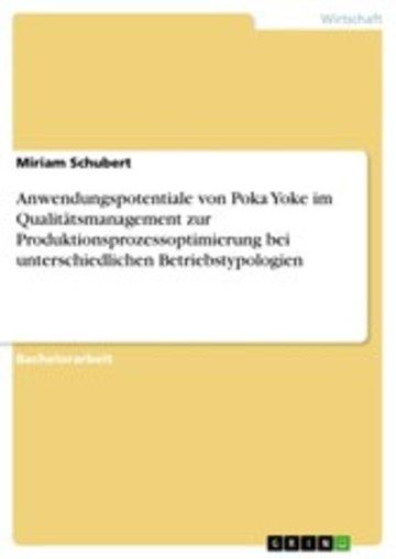 eBook Anwendungspotentiale von Poka Yoke im Qualitätsmanagement zur Produktionsprozessoptimierung bei unterschiedlichen Betriebstypologien Cover