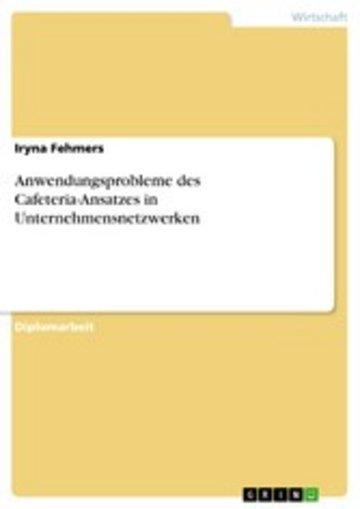 eBook Anwendungsprobleme des Cafeteria-Ansatzes in Unternehmensnetzwerken Cover