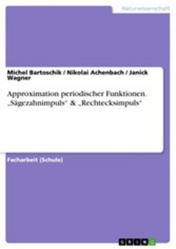 eBook Approximation periodischer Funktionen. 'Sägezahnimpuls' & 'Rechtecksimpuls' Cover
