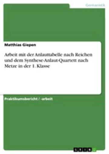 eBook Arbeit mit der Anlauttabelle nach Reichen und dem Synthese-Anlaut-Quartett nach Metze in der 1. Klasse Cover