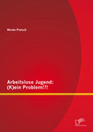 eBook Arbeitslose Jugend: (K)ein Problem!?! Cover