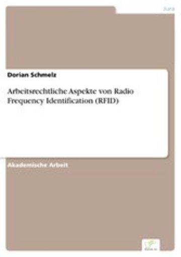 eBook Arbeitsrechtliche Aspekte von Radio Frequency Identification (RFID) Cover