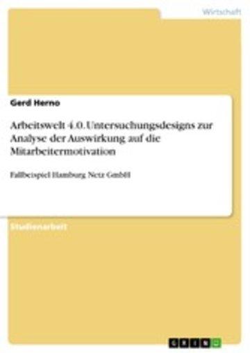 eBook Arbeitswelt 4.0. Untersuchungsdesigns zur Analyse der Auswirkung auf die Mitarbeitermotivation Cover