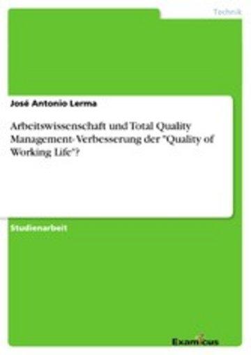eBook Arbeitswissenschaft und Total Quality Management- Verbesserung der 'Quality of Working Life'? Cover