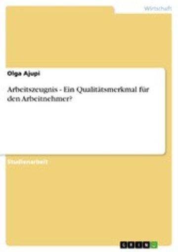 eBook Arbeitszeugnis - Ein Qualitätsmerkmal für den Arbeitnehmer? Cover