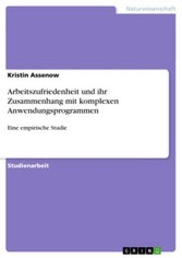 eBook Arbeitszufriedenheit und ihr Zusammenhang mit komplexen Anwendungsprogrammen Cover