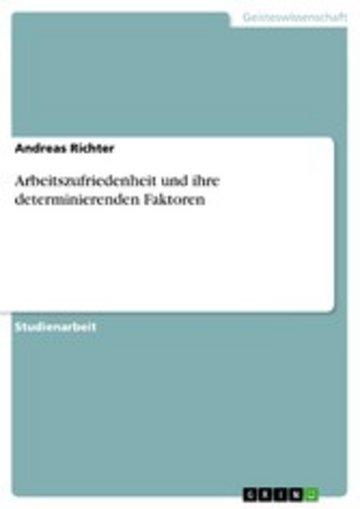 eBook Arbeitszufriedenheit und ihre determinierenden Faktoren Cover