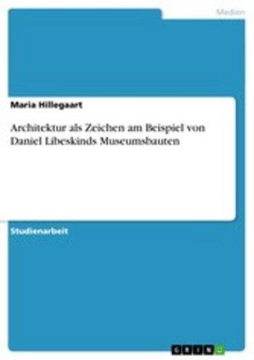 eBook Architektur als Zeichen am Beispiel von Daniel Libeskinds Museumsbauten Cover