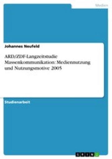 eBook ARD/ZDF-Langzeitstudie Massenkommunikation: Mediennutzung und Nutzungsmotive 2005 Cover
