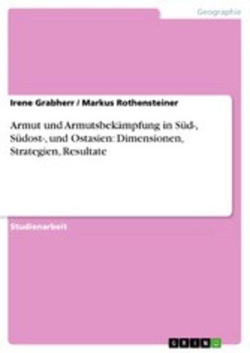 eBook Armut und Armutsbekämpfung in Süd-, Südost-, und Ostasien: Dimensionen, Strategien, Resultate Cover