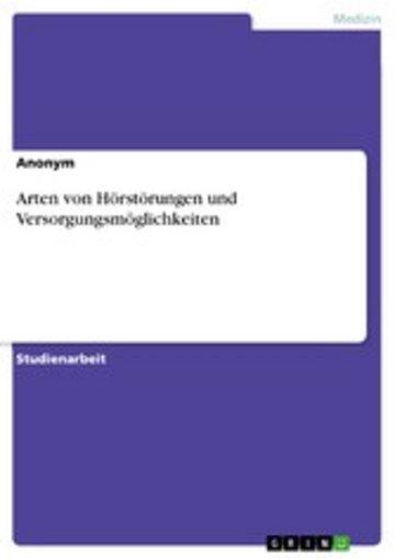 eBook Arten von Hörstörungen und Versorgungsmöglichkeiten Cover