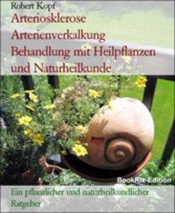 eBook Arteriosklerose Arterienverkalkung Behandlung mit Heilpflanzen und Naturheilkunde Cover