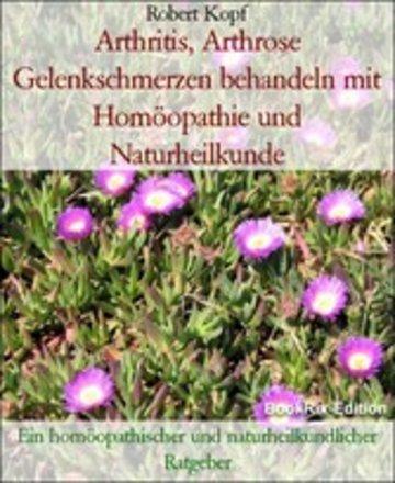 eBook Arthritis, Arthrose Gelenkschmerzen behandeln mit Homöopathie und Naturheilkunde Cover