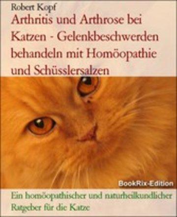 eBook Arthritis und Arthrose bei Katzen - Gelenkbeschwerden behandeln mit Homöopathie und Schüsslersalzen Cover