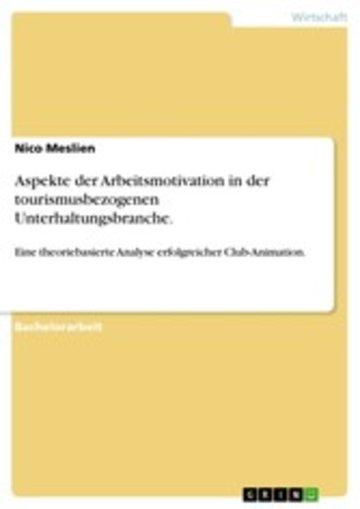 eBook Aspekte der Arbeitsmotivation in der tourismusbezogenen Unterhaltungsbranche. Cover