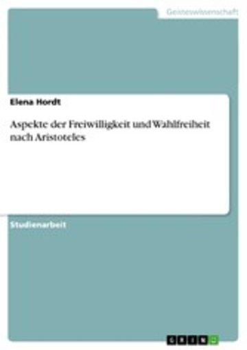 eBook Aspekte der Freiwilligkeit und Wahlfreiheit nach Aristoteles Cover