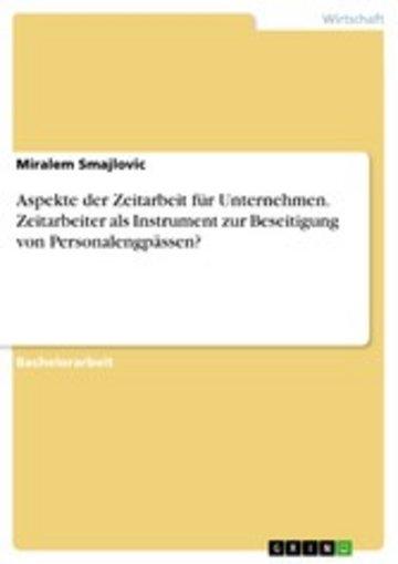 eBook Aspekte der Zeitarbeit für Unternehmen. Zeitarbeiter als Instrument zur Beseitigung von Personalengpässen? Cover